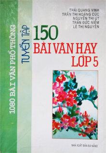 Tuyển tập 150 bài văn hay lớp 5 xưa