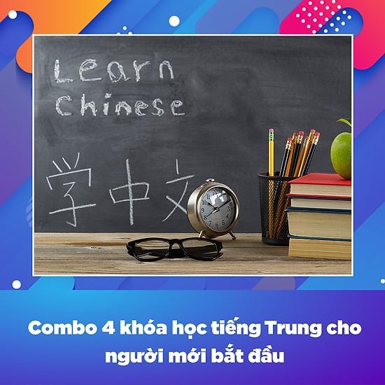 Combo 4 Khóa Học Tiếng Trung Cho Người Mới Bắt Đầu
